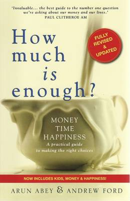 How Much is Enough?: Money, Time, Happiness - a Practical Guide to Making the Right Choices (Paperback)