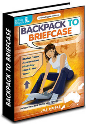 Backpack to Briefcase: Make Your Australian Holiday Work for You (Mixed media product)