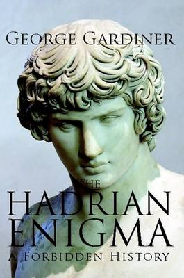 The Hadrian Enigma a Forbidden History (Paperback)