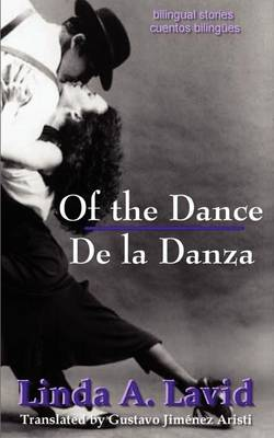 Of the Dance/de La Danza (English and Spanish Edition) (a Dual Language Book): Bilingual Stories/Cuentos Bilingues (Paperback)