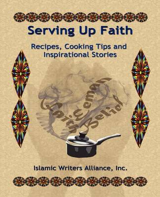 Serving Up Faith: Recipes-Cooking Tips-Inspirational Stories (Paperback)