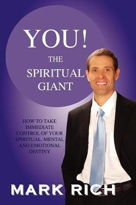You! the Spiritual Giant: How to Take Immediate Control of Your Spiritual, Mental and Emotional Destiny (Paperback)