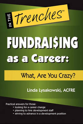 Cover Fundraising as a Career: What, Are You Crazy? - In the Trenches