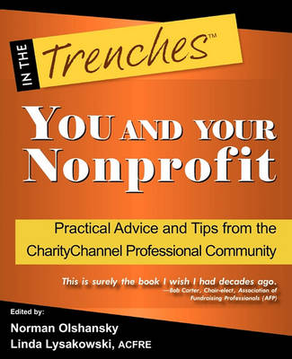 Cover You and Your Nonprofit: Practical Advice and Tips from the Charitychannel Professional Community - In the Trenches
