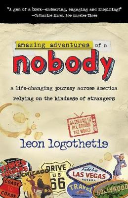 Amazing Adventure of a Nobody: A Life Changing Journey Across America Relying on the Kindness of Strangers (Paperback)