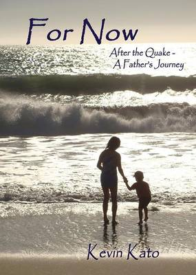 For Now After the Quake - A Father's Journey (Paperback)