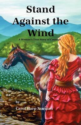 Stand Against the Wind (Paperback)