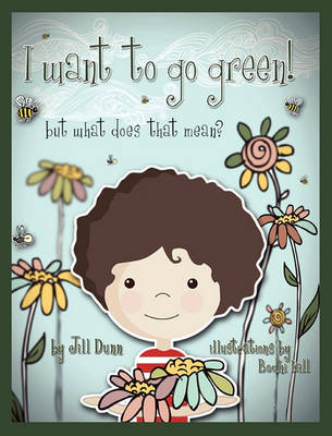 I Want to Go Green! But What Does That Mean? (Hardback)