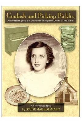 Goulash and Picking Pickles (Paperback)