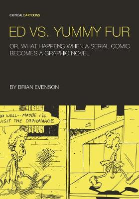 Ed vs. Yummy Fur: Or, What Happens When A Serial Comic Becomes a Graphic Novel (Paperback)