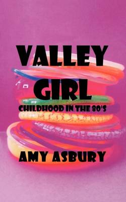 Valley Girl: Childhood in the 80's (Paperback)