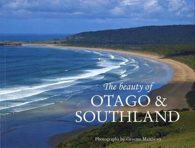 The Beauty of Otago and Southland (Paperback)