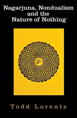 Nagarjuna, Nondualism and the Nature of Nothing (Paperback)