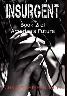 Insurgent: Book 2 of America's Future (Hardback)