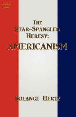 The Star-Spangled Heresy: Americanism (Paperback)