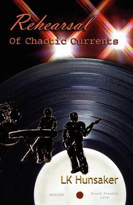 Rehearsal: Of Chaotic Currents (Paperback)
