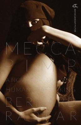 Mecca Pimp: A Novel of Love and Human Trafficking (Paperback)
