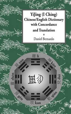 Yijing (I Ching) Chinese/English Dictionary with Concordance and Translation (Hardback)