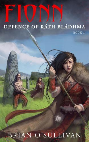 Fionn Defence of Rath Bladhma - The Fionn Mac Cumhal Series 1 (Paperback)