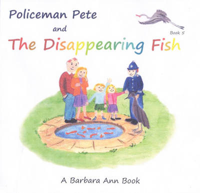 Policeman Pete Books: Book 5: Policeman Pete and the Disappearing Fish - Policeman Pete (Paperback)