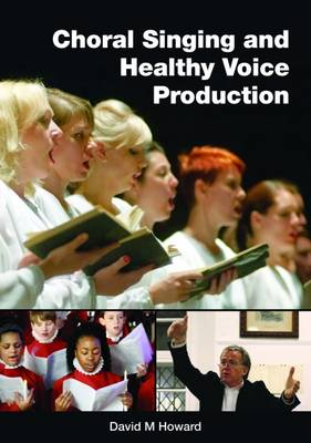 Choral Singing and Healthy Voice Production (Paperback)