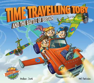 Time Travelling Toby and the Battle of Britain (Paperback)