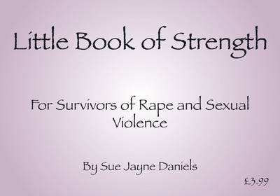 Little Book of Strength: For Survivors of Rape and Sexual Violence - Little Books of Strengh Self Help v.1 (Paperback)