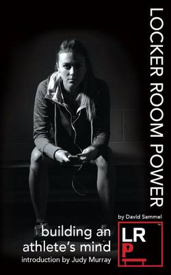 Locker Room Power: Building an Athlete's Mind (Paperback)
