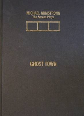 Ghost Town: Michael Armstrong: The Screen Plays (Hardback)