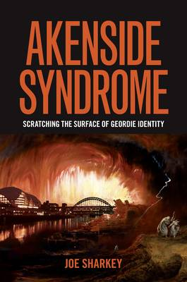 Akenside Syndrome: Scratching the Surface of Geordie Identity (Hardback)