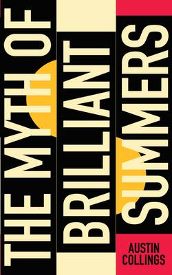 The Myth of Brilliant Summers (Paperback)