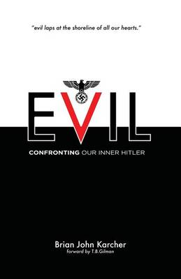 Evil: Confronting Our Inner Hitler