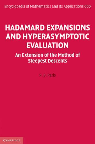 Hadamard Expansions and Hyperasymptotic Evaluation: An Extension of the Method of Steepest Descents - Encyclopedia of Mathematics and Its Applications v. 141 (Hardback)