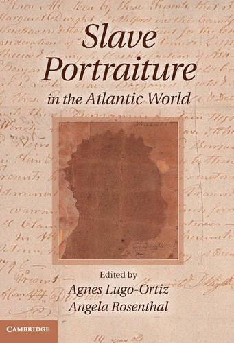 Slave Portraiture in the Atlantic World (Hardback)