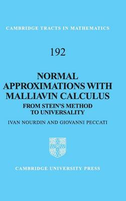 Normal Approximations with Malliavin Calculus: From Stein's Method to Universality - Cambridge Tracts in Mathematics 192 (Hardback)