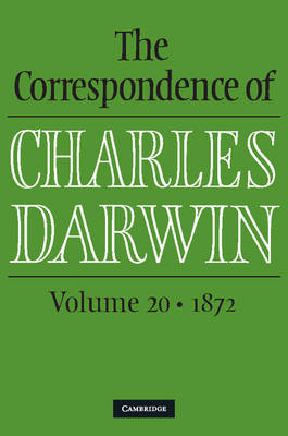 The Correspondence of Charles Darwin: Volume 20, 1872 - The Correspondence of Charles Darwin (Hardback)