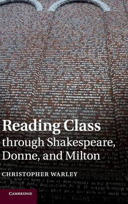 Reading Class Through Shakespeare, Donne, and Milton (Hardback)