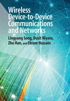 Wireless Device-to-Device Communications and Networks (Hardback)