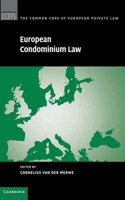 European Condominium Law - The Common Core of European Private Law (Hardback)