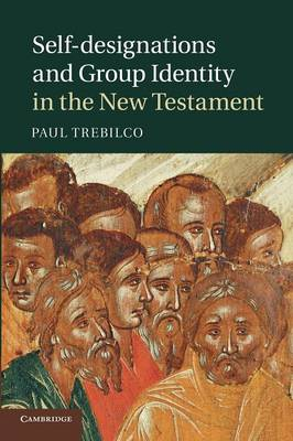 Self-Designations and Group Identity in the New Testament (Paperback)