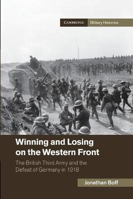 Winning and Losing on the Western Front: The British Third Army and the Defeat of Germany in 1918 - Cambridge Military Histories (Paperback)