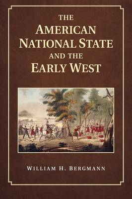 The American National State and the Early West (Paperback)