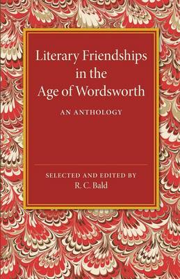 Literary Friendships in the Age of Wordsworth: An Anthology (Paperback)