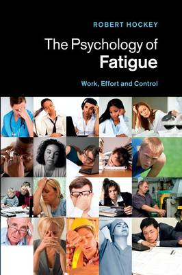The Psychology of Fatigue: Work, Effort and Control (Paperback)