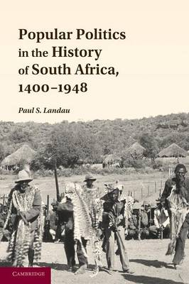 Popular Politics in the History of South Africa, 1400-1948 (Paperback)