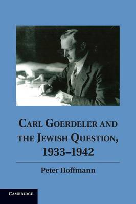 Carl Goerdeler and the Jewish Question, 1933-1942 (Paperback)