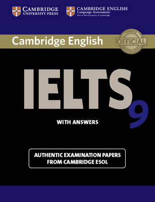 Cambridge IELTS 9 Student's Book with Answers: Student's Book with Answers: Authentic Examination Papers from Cambridge ESOL - IELTS Practice Tests (Paperback)