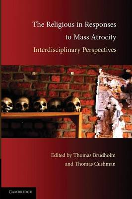 The Religious in Responses to Mass Atrocity: Interdisciplinary Perspectives (Paperback)
