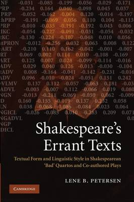 Shakespeare's Errant Texts: Textual Form and Linguistic Style in Shakespearean 'bad' Quartos and Co-authored Plays (Paperback)