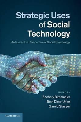 Strategic Uses of Social Technology: An Interactive Perspective of Social Psychology (Paperback)
